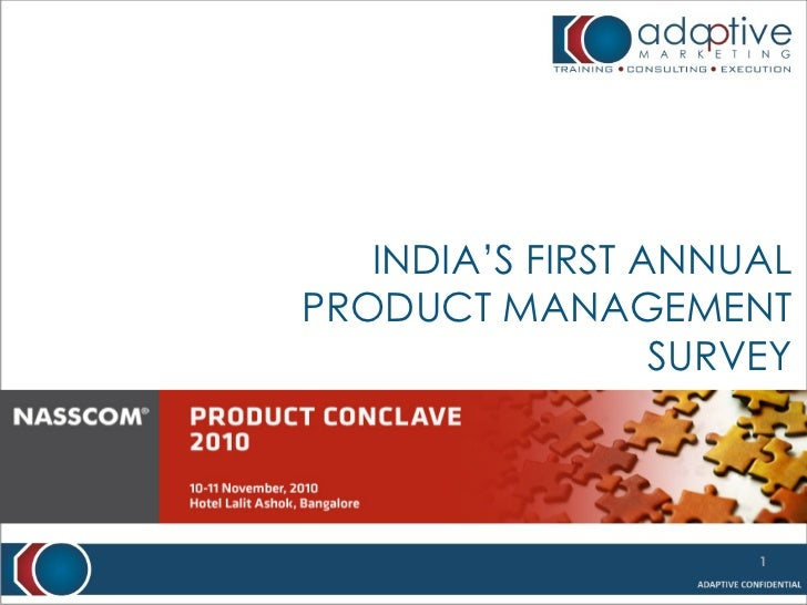 INDIA'S FIRST ANNUAL     PRODUCT MANAGEMENT                       SURVEYPinkesh Shah, CEO Adaptive Marketing              ...