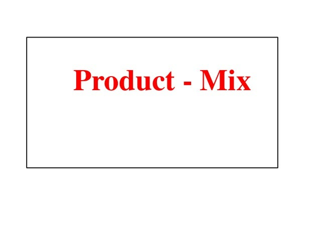 Product - Mix