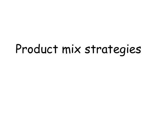 Product mix strategies