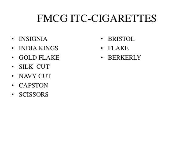 FMCG ITC-CIGARETTES • INSIGNIA • INDIA KINGS • GOLD FLAKE • SILK CUT • NAVY CUT • CAPSTON • SCISSORS • BRISTOL • FLAKE • B...