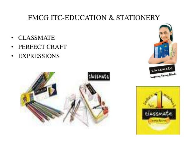 FMCG ITC-EDUCATION & STATIONERY • CLASSMATE • PERFECT CRAFT • EXPRESSIONS