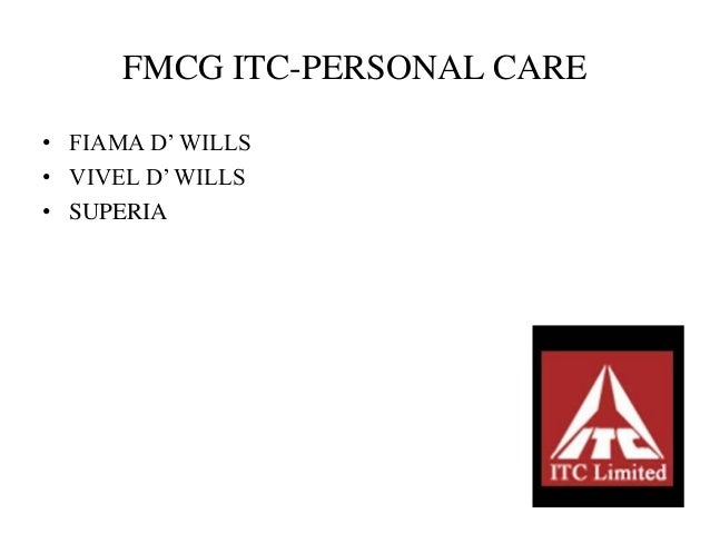 FMCG ITC-PERSONAL CARE • FIAMA D' WILLS • VIVEL D' WILLS • SUPERIA