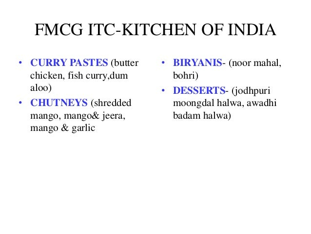 FMCG ITC-KITCHEN OF INDIA • CURRY PASTES (butter chicken, fish curry,dum aloo) • CHUTNEYS (shredded mango, mango& jeera, m...