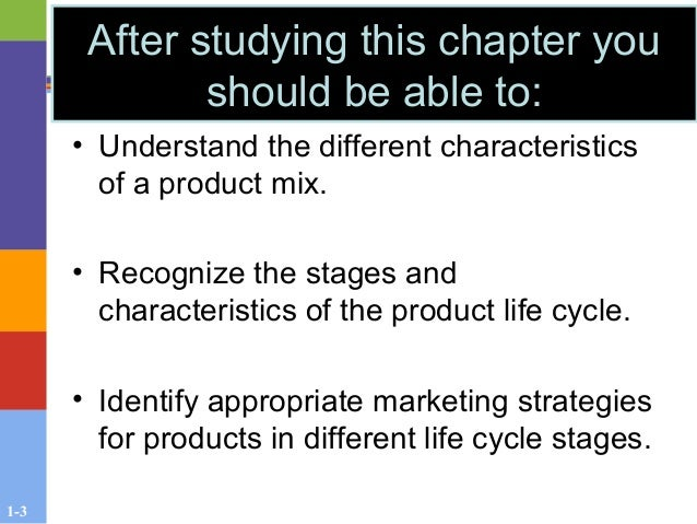 1-3 After studying this chapter you should be able to: • Understand the different characteristics of a product mix. • Reco...