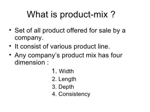 Product mix and product line Slide 2