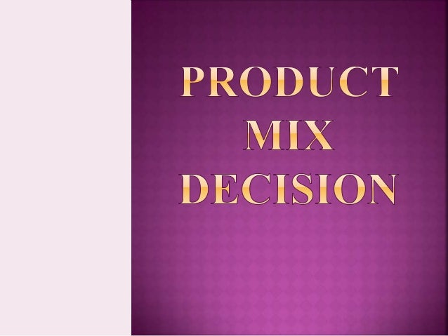  A company's product mix (also called product assortment) is defined as  the set of all product lines and items that a pa...