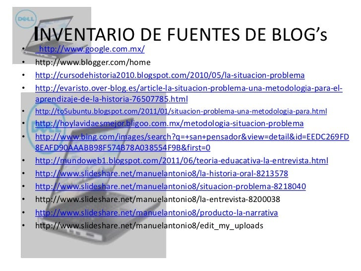 INVENTARIO DE FUENTES DE BLOG's<br />http://www.google.com.mx/<br />http://www.blogger.com/home<br />http://cursodehistori...