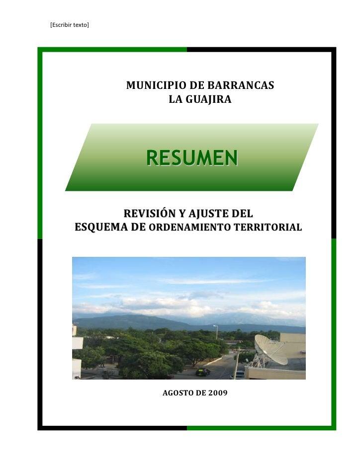 AGOSTO DE 2009MUNICIPIO DE BARRANCAS LA GUAJIRAGUAJIRARESUMEN REVISIÓN Y AJUSTE DEL ESQUEMA DE ORDENAMIENTO TERRITORIAL <b...