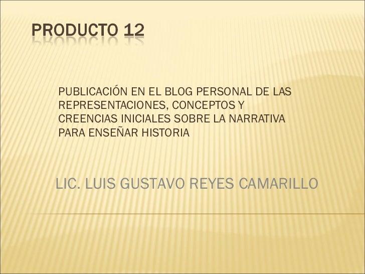 PUBLICACIÓN EN EL BLOG PERSONAL DE LAS REPRESENTACIONES, CONCEPTOS Y CREENCIAS INICIALES SOBRE LA NARRATIVA PARA ENSEÑAR H...