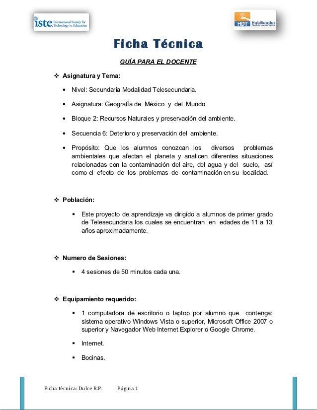 Ficha Técnica                            GUÍA PARA EL DOCENTE    Asignatura y Tema:       •   Nivel: Secundaria Modalidad...