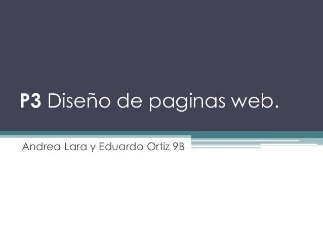 P3 Diseño de paginas web.  Andrea Lara y Eduardo Ortiz 9B
