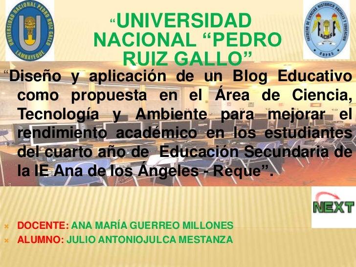 """UNIVERSIDAD                  """"                NACIONAL """"PEDRO                  RUIZ GALLO""""""""Diseño y aplicación de un Blog ..."""