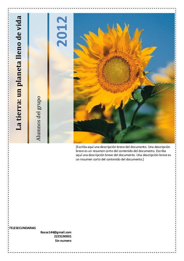 2012  La tierra: un planeta lleno de vida                                        Alumnos del grupo                        ...