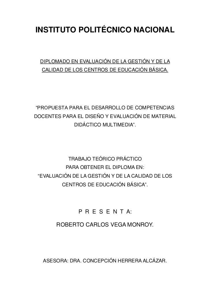 INSTITUTO POLITÉCNICO NACIONAL  DIPLOMADO EN EVALUACIÓN DE LA GESTIÓN Y DE LA  CALIDAD DE LOS CENTROS DE EDUCACIÓN BÁSICA....