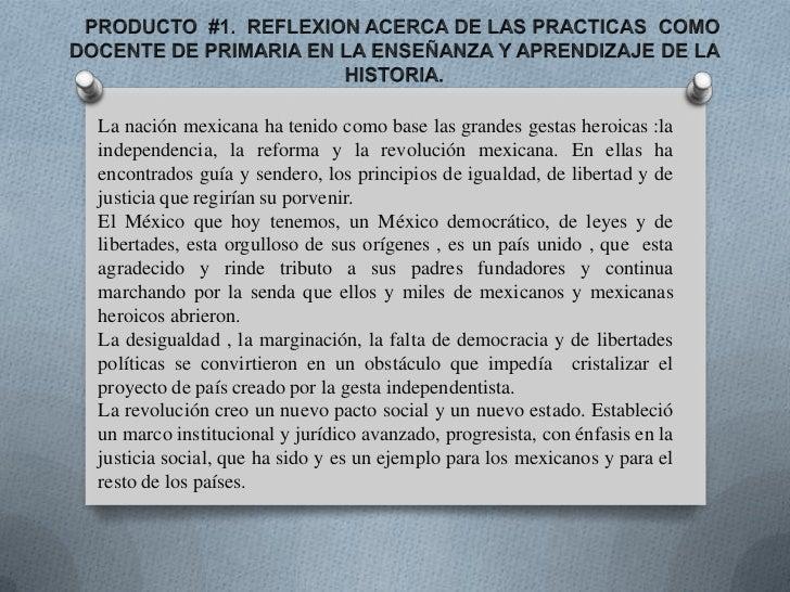 PRODUCTO  #1.  REFLEXION ACERCA DE LAS PRACTICAS  COMO DOCENTE DE PRIMARIA EN LA ENSEÑANZA Y APRENDIZAJE DE LA HISTORIA...