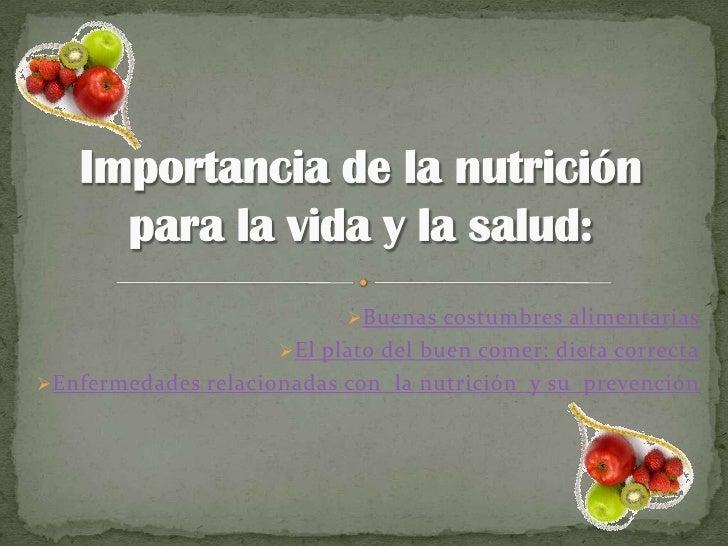 Buenas costumbres alimentarias                     El plato del buen comer: dieta correctaEnfermedades relacionadas con...