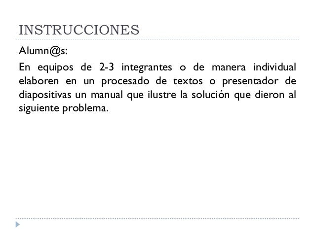 INSTRUCCIONES Alumn@s: En equipos de 2-3 integrantes o de manera individual elaboren en un procesado de textos o presentad...