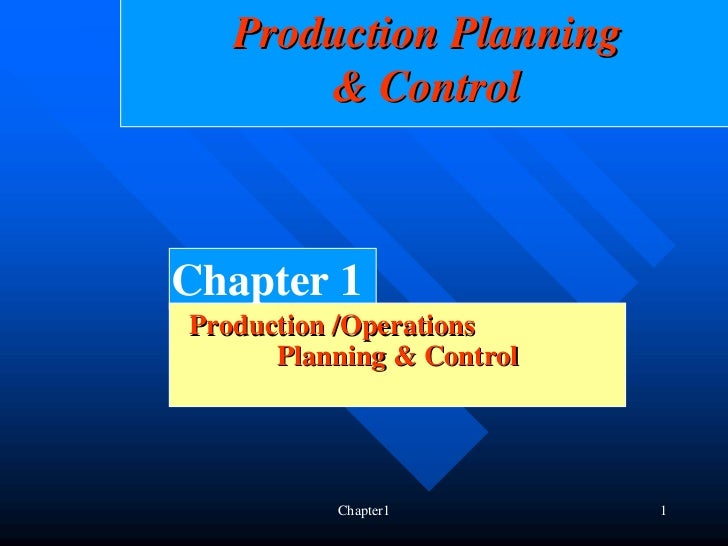 Production Planning       & ControlChapter 1Production /Operations      Planning & Control          Chapter1         1