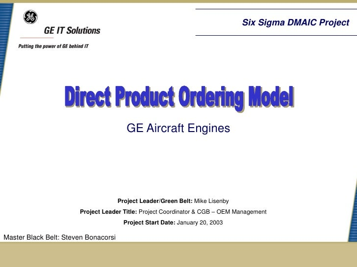 Six Sigma DMAIC Project                                         GE Aircraft Engines                                      P...