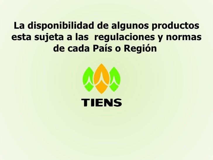 La disponibilidad de algunos productos esta sujeta a las  regulaciones y normas de cada País o Región