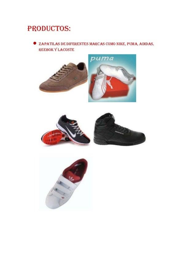 Productos:  Zapatilas de diferentes marcas como nike, puma, adidas,  reebok y lacoste