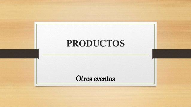PRODUCTOS Otros eventos
