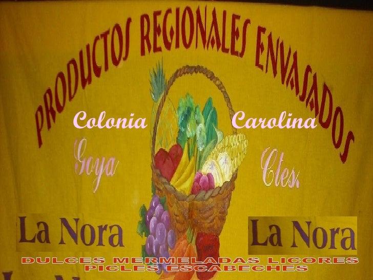 DULCES MERMELADAS LICORES PICLES ESCABECHES Colonia Carolina