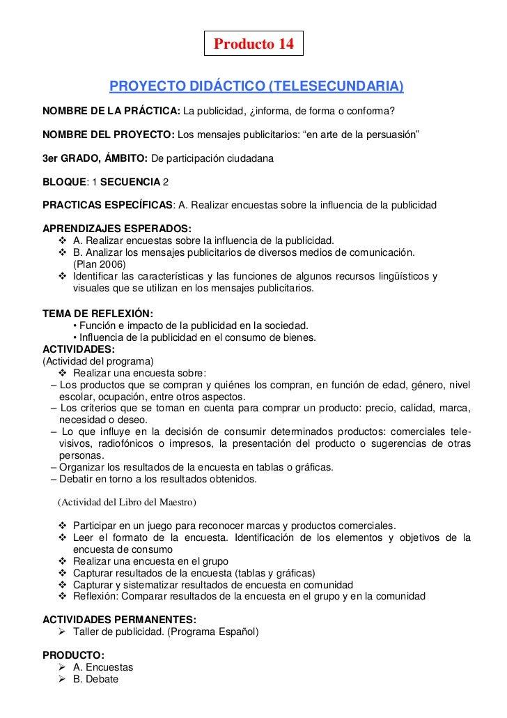 Producto 14<br />PROYECTO DIDÁCTICO (TELESECUNDARIA)<br />NOMBRE DE LA PRÁCTICA: La publicidad, ¿informa, de forma o confo...