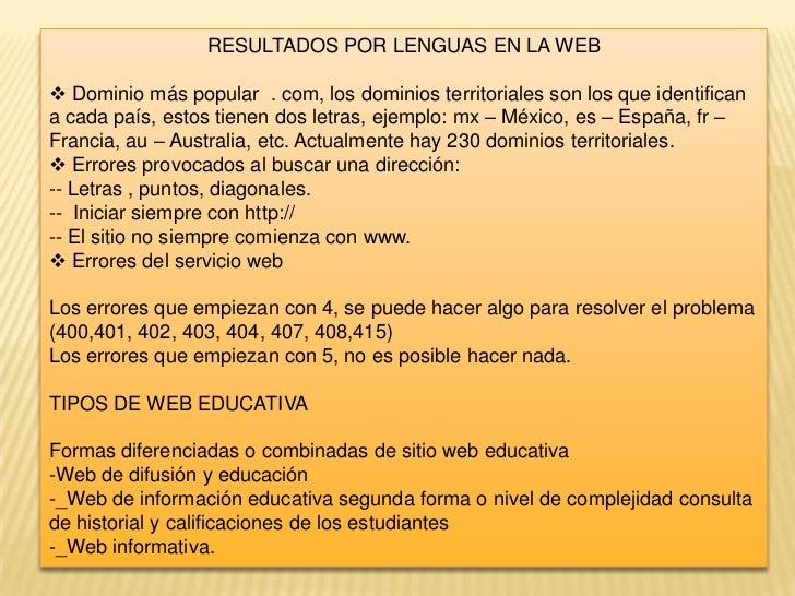 RESULTADOS POR LENGUAS EN LA WEB<br /><ul><li> Dominio más popular  . com, los dominios territoriales son los que identifi...