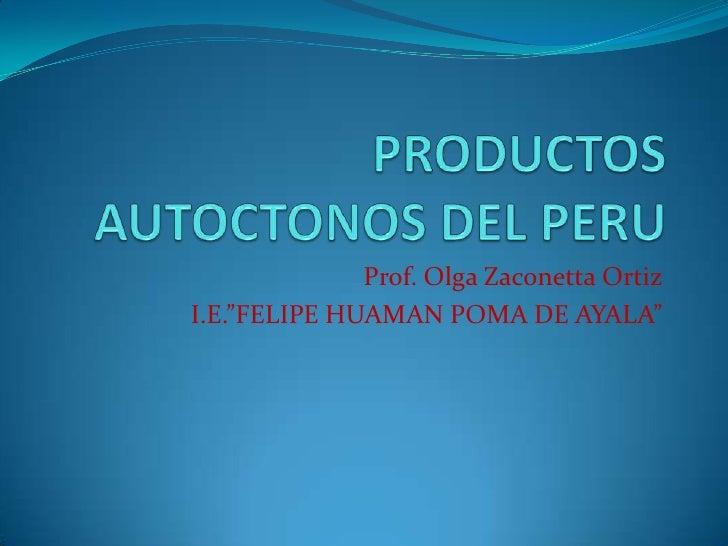 "Prof. Olga Zaconetta OrtizI.E.""FELIPE HUAMAN POMA DE AYALA"""