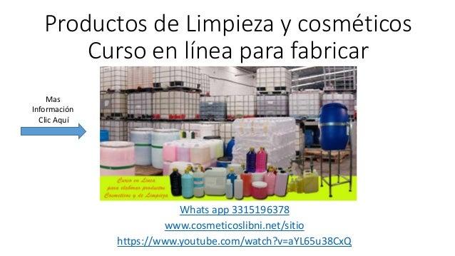 Productos de Limpieza y cosméticos Curso en línea para fabricar Whats app 3315196378 www.cosmeticoslibni.net/sitio https:/...