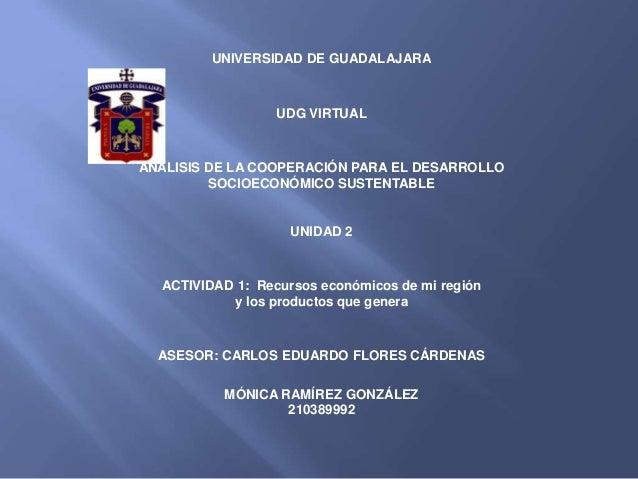 UNIVERSIDAD DE GUADALAJARA                  UDG VIRTUALANÁLISIS DE LA COOPERACIÓN PARA EL DESARROLLO         SOCIOECONÓMIC...
