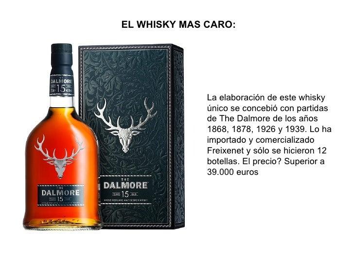 EL WHISKY MAS CARO:              La elaboración de este whisky              único se concebió con partidas              de...