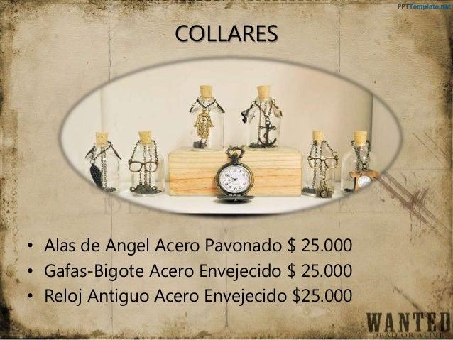 COLLARES • Alas de Angel Acero Pavonado $ 25.000 • Gafas-Bigote Acero Envejecido $ 25.000 • Reloj Antiguo Acero Envejecido...