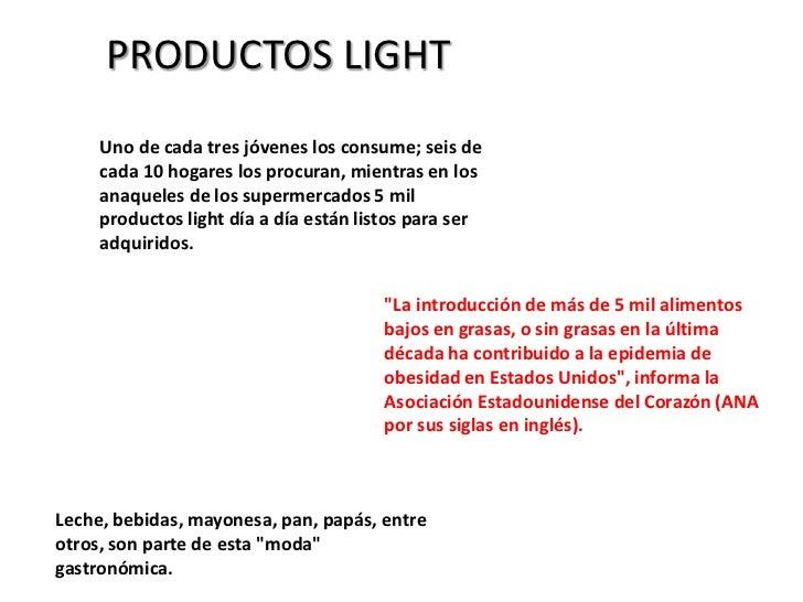 PRODUCTOS LIGHT     Uno de cada tres jóvenes los consume; seis de     cada 10 hogares los procuran, mientras en los     an...