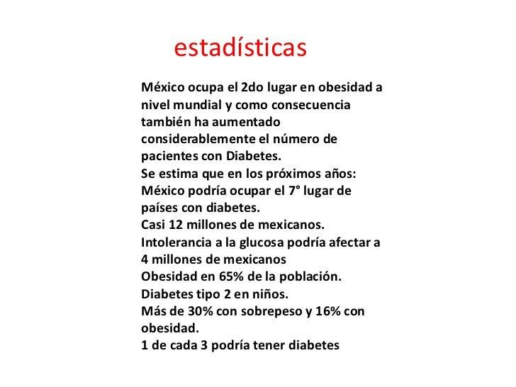 estadísticasMéxico ocupa el 2do lugar en obesidad anivel mundial y como consecuenciatambién ha aumentadoconsiderablemente ...