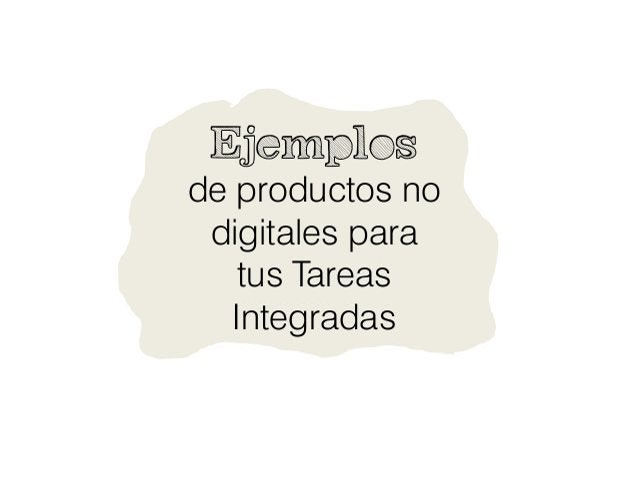 Ejemplos de productos no digitales para tus Tareas Integradas