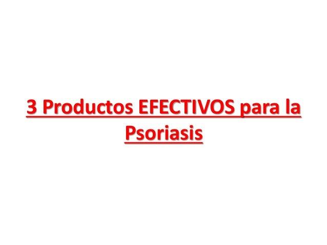 3 Productos EFECTIVOS para la Psoriasis