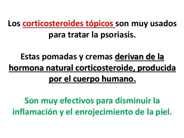 Los corticosteroides tópicos son muy usados para tratar la psoriasis. Estas pomadas y cremas derivan de la hormona natural...