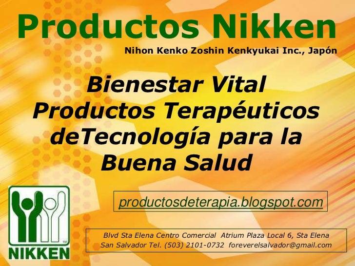 Productos NikkenNihon KenkoZoshinKenkyukai Inc., Japón<br />Bienestar Vital<br />ProductosTerapéuticos deTecnologíapara la...