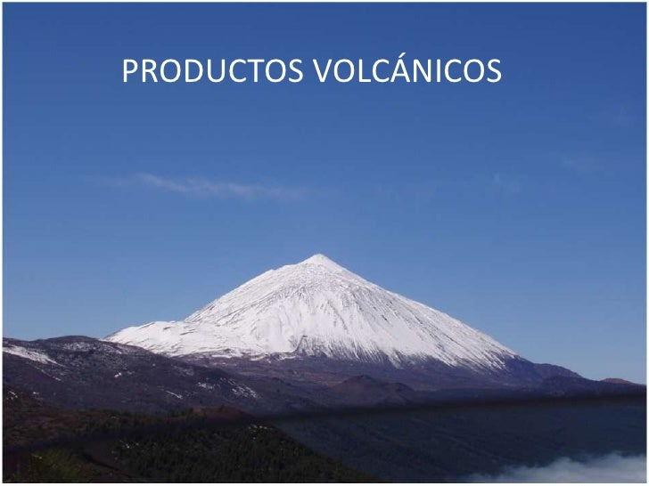 PRODUCTOS VOLCÁNICOS