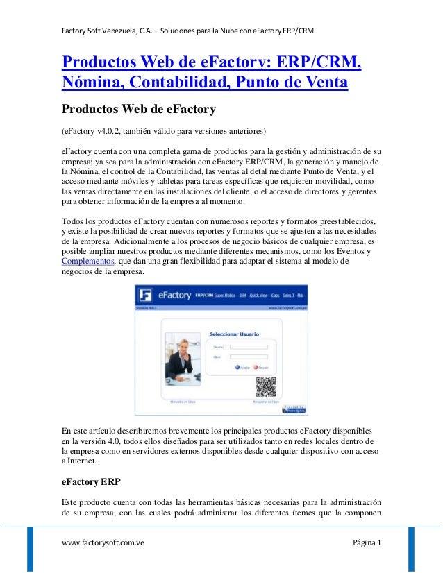 Factory Soft Venezuela, C.A. – Soluciones para la Nube con eFactory ERP/CRM www.factorysoft.com.ve Página 1 Productos Web ...