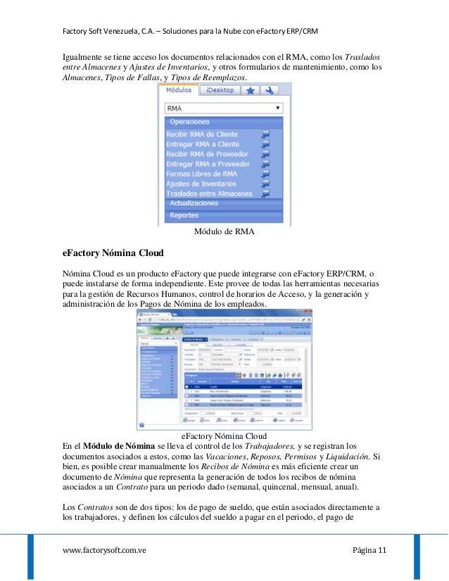 Factory Soft Venezuela, C.A. – Soluciones para la Nube con eFactory ERP/CRM www.factorysoft.com.ve Página 11 Igualmente se...