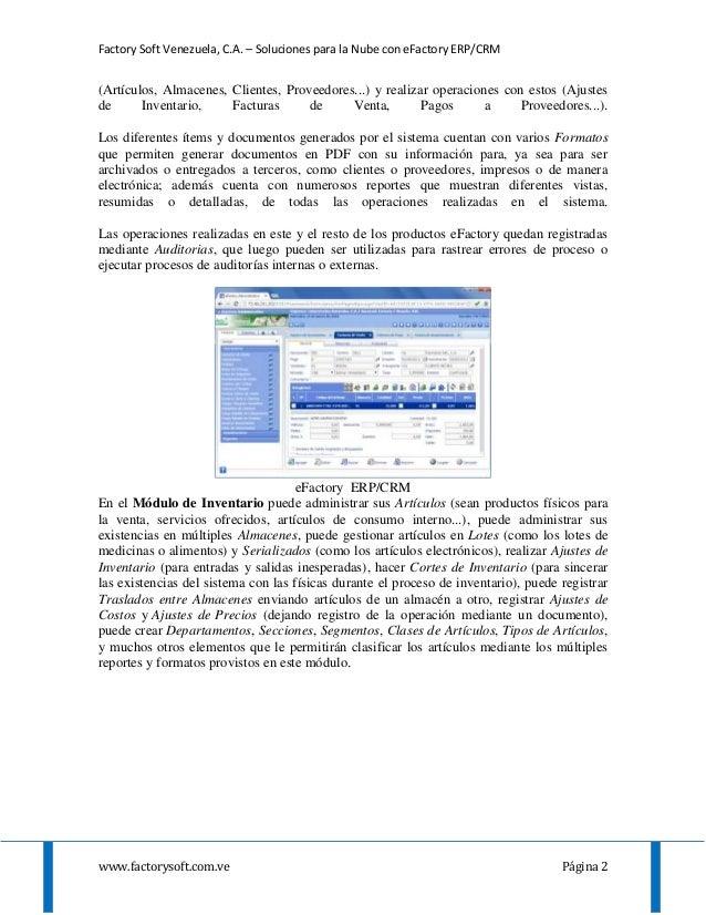 Factory Soft Venezuela, C.A. – Soluciones para la Nube con eFactory ERP/CRM www.factorysoft.com.ve Página 2 (Artículos, Al...