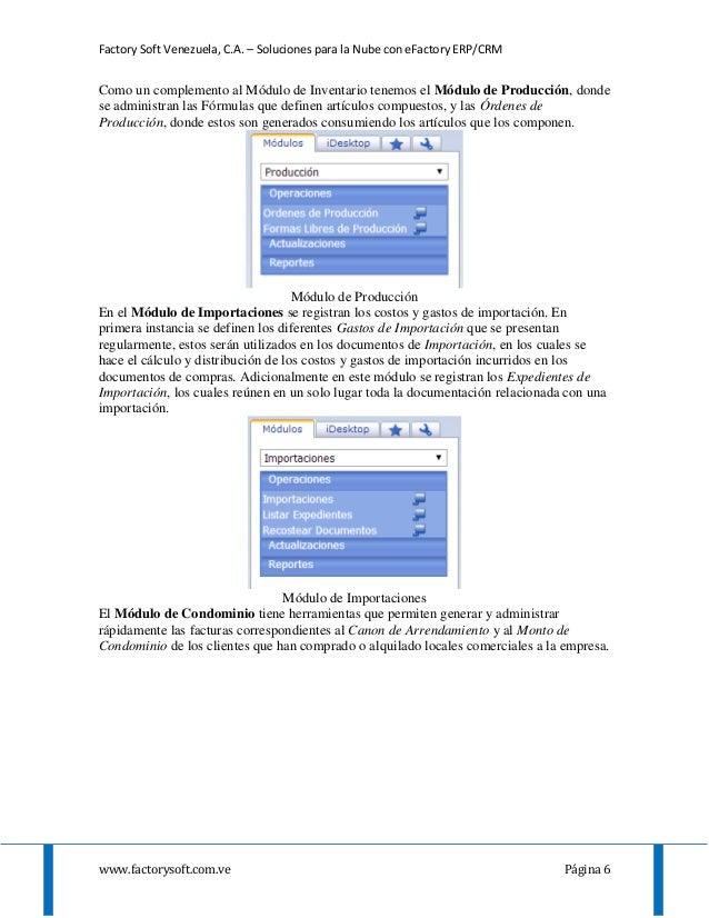 Factory Soft Venezuela, C.A. – Soluciones para la Nube con eFactory ERP/CRM www.factorysoft.com.ve Página 6 Como un comple...