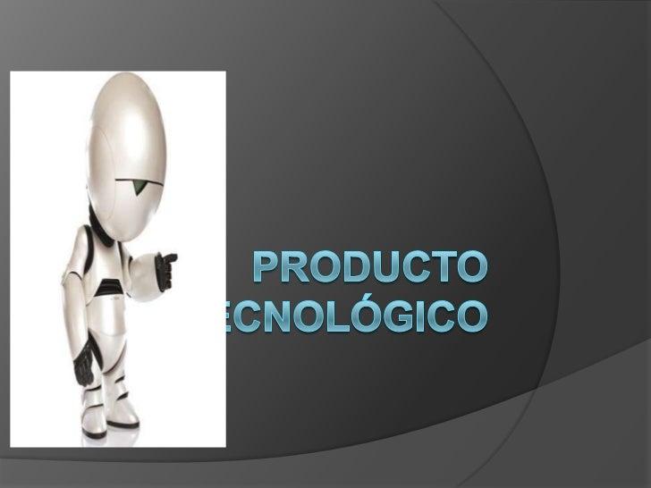 Producto tecnológico<br />