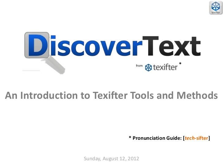 from               *An Introduction to Texifter Tools and Methods                                  * Pronunciation Guide: ...