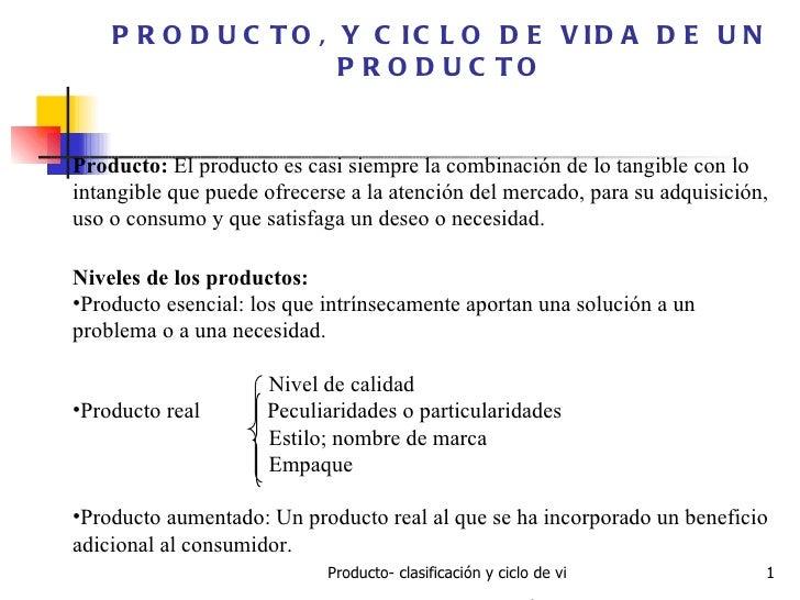 P R O D U C T O , Y C IC L O D E V ID A D E U N                      P R O D U C TOProducto: El producto es casi siempre l...