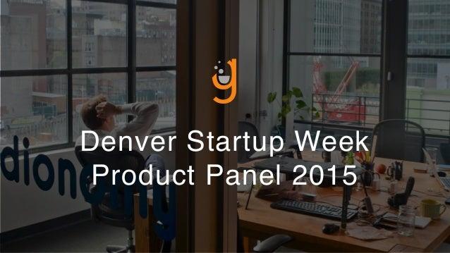 Denver Startup Week Product Panel 2015