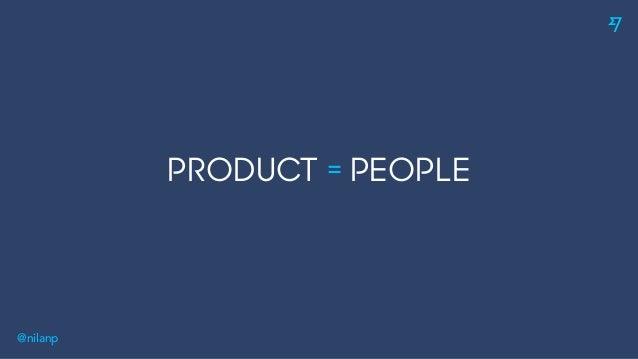 @nilanp PRODUCT = PEOPLE